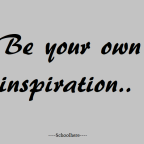 Be your own inspiration now