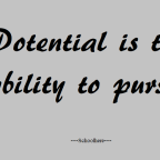 Potential, the ability to pursue